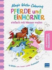 Magic Water Colouring - Pferde und Einhörner einfach mit Wasser malen, m. Stift
