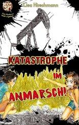 Katastrophe in Anmarsch!