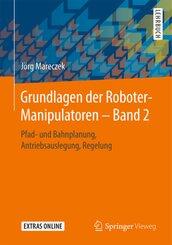 Grundlagen der Roboter-Manipulatoren - Band 2