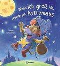 Wenn ich groß bin, werde ich Astromaus