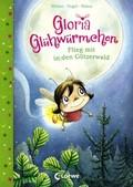 Gloria Glühwürmchen - Flieg mit in den Glitzerwald