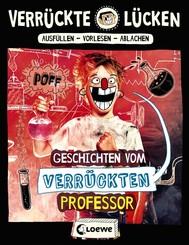 Verrückte Lücken - Geschichten vom verrückten Professor