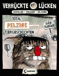 Verrückte Lücken - Total pelzige Tiergeschichten