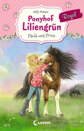 Ponyhof Liliengrün Royal - Paula und Prinz