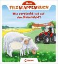 Mein Filzklappenbuch - Was versteckt sich auf dem Bauernhof?