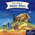 Meine allererste Bilder-Bibel - Die Weihnachtsgeschichte