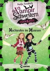 Die Vampirschwestern black & pink (Band 6) - Nachteulen im Museum