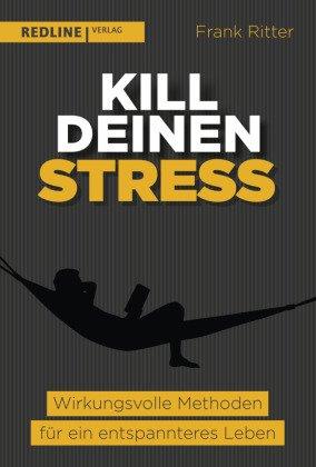 Kill deinen Stress!
