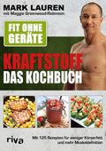 Fit ohne Geräte - Kraftstoff - Das Kochbuch
