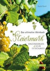 Steiermark - Das ultimative Weinbuch