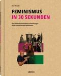 Feminismus in 30 Sekunden