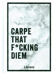 Carpe that F cking Diem