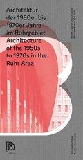 Architektur der 1950er bis 1970er Jahre im Ruhrgebiet / Architecture of the 1950s to 1970s in Ruhr Area