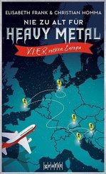 Nie zu alt für Heavy Metal. V.I.E.R. rocken Europa