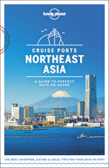 Lonely Planet Cruise Ports Northeast Asia; Volume 2
