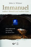 Immanuel, wahrer Mensch und wahrer Gott