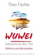WuWei - Lebenskunst des Tao
