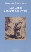 Das Gebet des Heiligen Ephräm