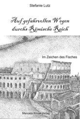Auf gefahrvollen Wegen durchs Römische Reich