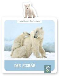 Mein kleines Tier-Lexikon - Der Eisbär