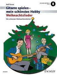 Gitarre spielen - mein schönstes Hobby Weihnachtslieder, 1-3 Gitarren