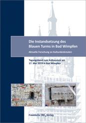 Die Instandsetzung des Blauen Turms in Bad Wimpfen.