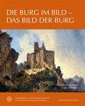 Forschungen zu Burgen und Schlössern: Die Burg im Bild - Das Bild der Burg; .19