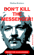 Freiheit für Julian Assange - Don't kill the messenger!