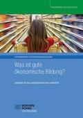 Was ist gute ökonomische Bildung?