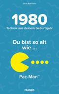 Du bist so alt wie ... der Pac-Man, Technikwissen für Geburtstagskinder 1980