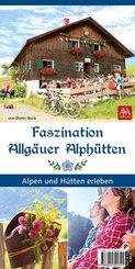 Faszination Allgäuer Alphütten