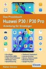 Das Praxisbuch Huawei P30 / P30 Pro - Anleitung für Einsteiger