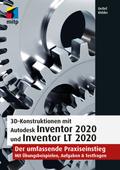3D-Konstruktionen mit Autodesk Inventor 2020 und Inventor LT 2020