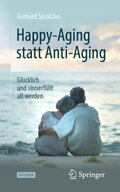 Happy-Aging statt Anti-Aging