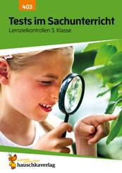 Tests im Sachunterricht - Lernzielkontrollen 3. Klasse