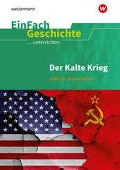 Der Kalte Krieg: Duell der Supermächte
