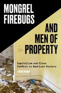 Mongrel Firebugs and Men of Property