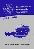 Österreichische Mathematik-Olympiaden 2009-2018