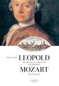 """Leopold Mozart - """"Ein Mann von vielen Witz und Klugheit"""""""