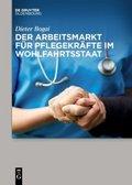 Der Arbeitsmarkt für Pflegekräfte im Wohlfahrtsstaat