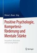 Positive Psychologie, Kompetenzförderung und Mentale Stärke