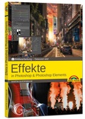 Effekte in Photoshop & Photoshop Elements - Gewusst wie