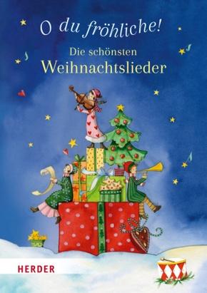 O du fröhliche! Die schönsten Weihnachtslieder