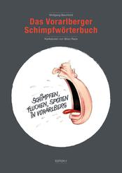 Das Vorarlberger Schimpfwörterbuch (Schimpfen, Fluchen, Spotten in Vorarlberg)