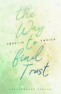The way to find trust: Lara & Ben