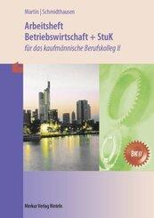 Arbeitsheft Betriebswirtschaft + StuK für das kaufmännische BK II (Baden-Württemberg)