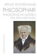 Arthur Schopenhauer. PHILOSOPHARI