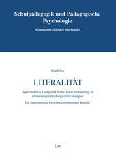 Literalität. Sprachentwicklung und frühe Sprachförderung in elementaren Bildungseinrichtungen