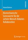 Biomechanische Grenzwerte für die sichere Mensch-Roboter-Kollaboration