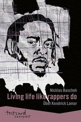 "Kendrick Lamar: ""Living life like rappers do"""